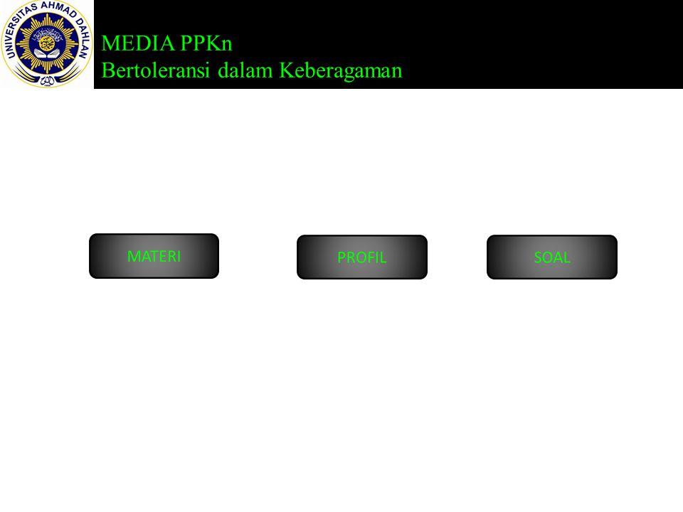 MEDIA PPKn Bertoleransi dalam Keberagaman Keberagaman dalam Realita Kehidupan di Indonesia dalam Bingkai Bhineka Tunggal IKa Perilaku Toleran terhadap Keberagaman Suku, Agama, Ras, Budaya, dan Jenis Kelamin dalam Bhinek Tunggal IKa d.