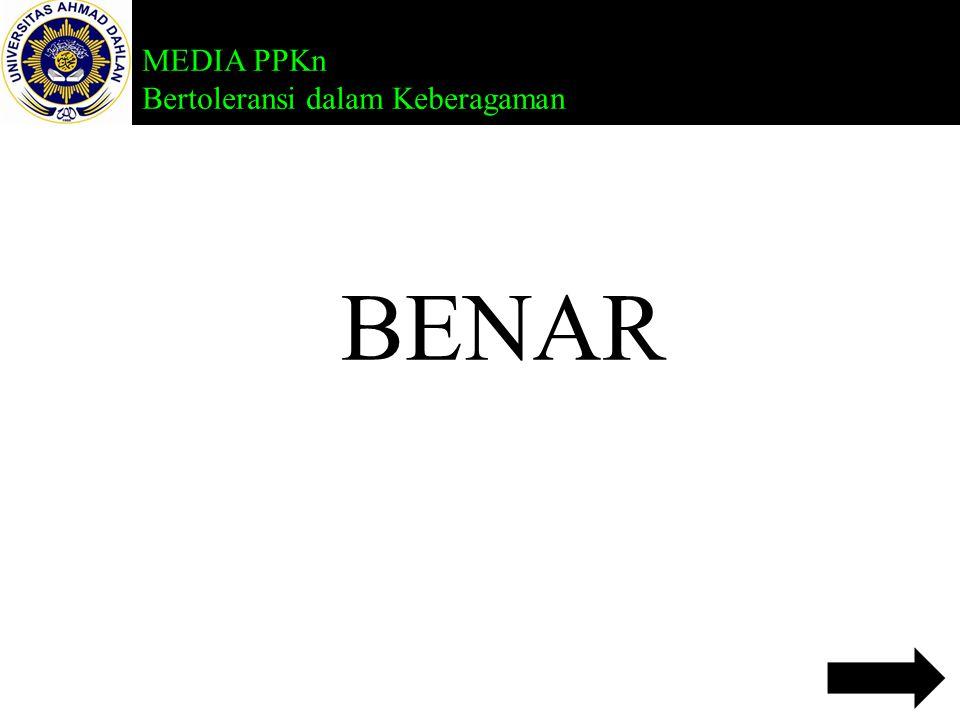 MEDIA PPKn Bertoleransi dalam Keberagaman 4.Keanekaragaman yang dimiliki masyarakat Indonesia, tetapi dapat perasaan yang menjadi dasar pemersatu bang