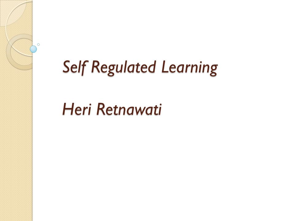 Self Regulated Learning Heri Retnawati