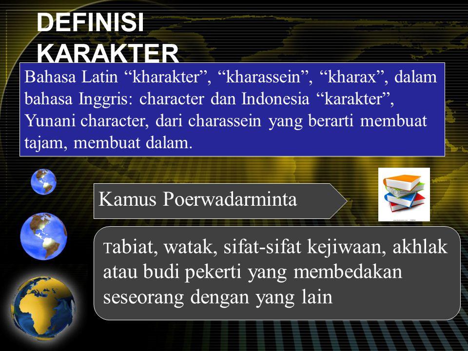 """DEFINISI KARAKTER Bahasa Latin """"kharakter"""", """"kharassein"""", """"kharax"""", dalam bahasa Inggris: character dan Indonesia """"karakter"""", Yunani character, dari c"""