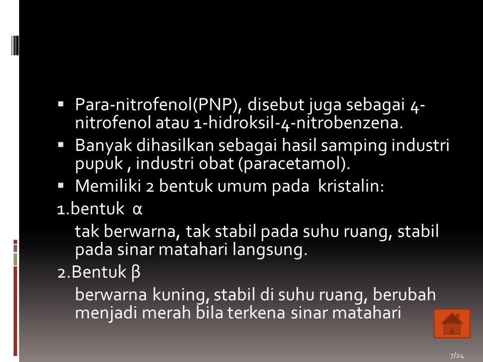  Para-nitrofenol(PNP), disebut juga sebagai 4- nitrofenol atau 1-hidroksil-4-nitrobenzena.  Banyak dihasilkan sebagai hasil samping industri pupuk,