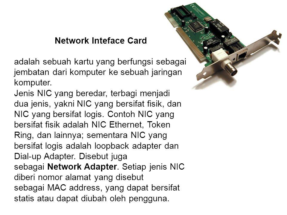 Network Inteface Card adalah sebuah kartu yang berfungsi sebagai jembatan dari komputer ke sebuah jaringan komputer. Jenis NIC yang beredar, terbagi m