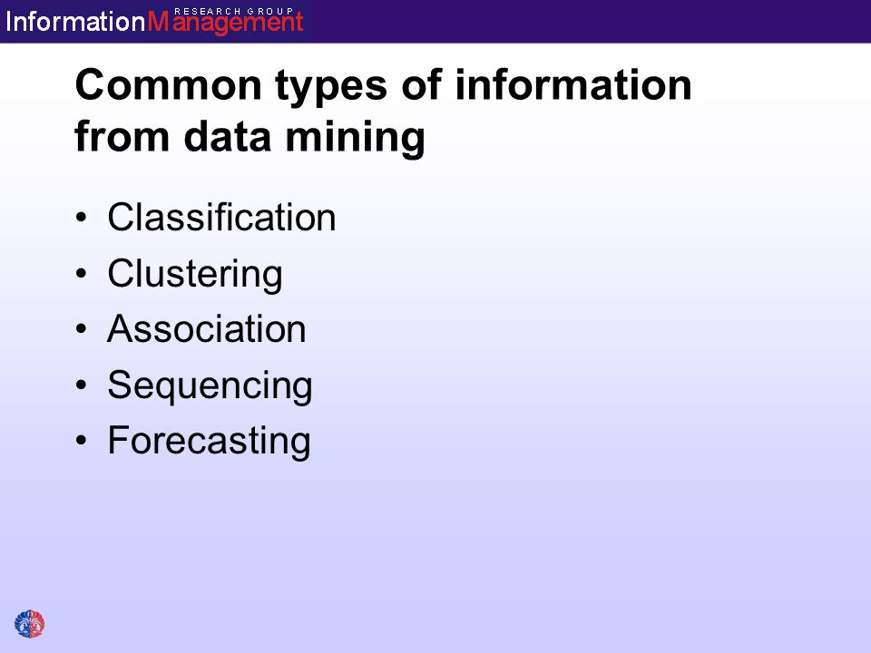 Classification Infers the defining characteristics of a certain groups Example: customers who have been lost to competition Istilah penting: –Study: ruang lingkup data mining –Goal: pertanyaan tanpa harus ada korelasi antar variabel