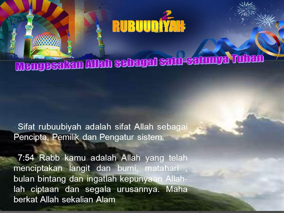 Raaziqan (Allah sebagai satu-satunya pemberi rezeki) Sikap kita terhadap rezeki adalah sabar dan syukur.