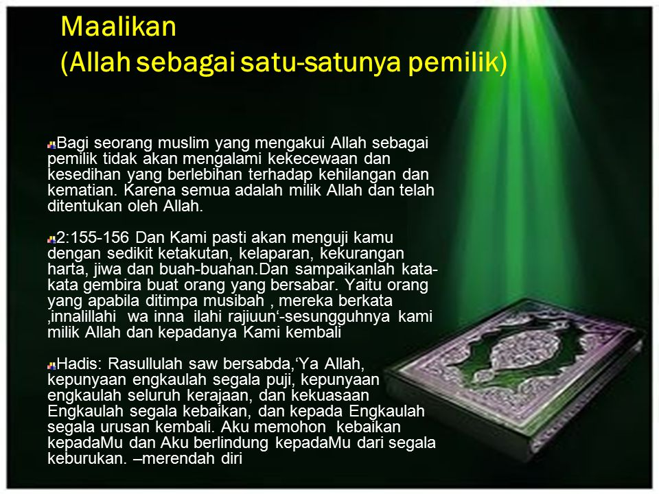 Mulkiyatullah (kepenguasaan Allah) Allah adalah Raja segala makhluk.