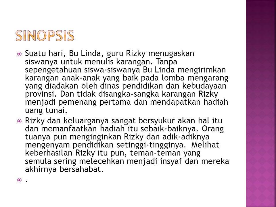  Rizky adalah seorang anak dari keluarga kurang mampu yang tinggal di kampung kecil di tengah perkebunan tebu.
