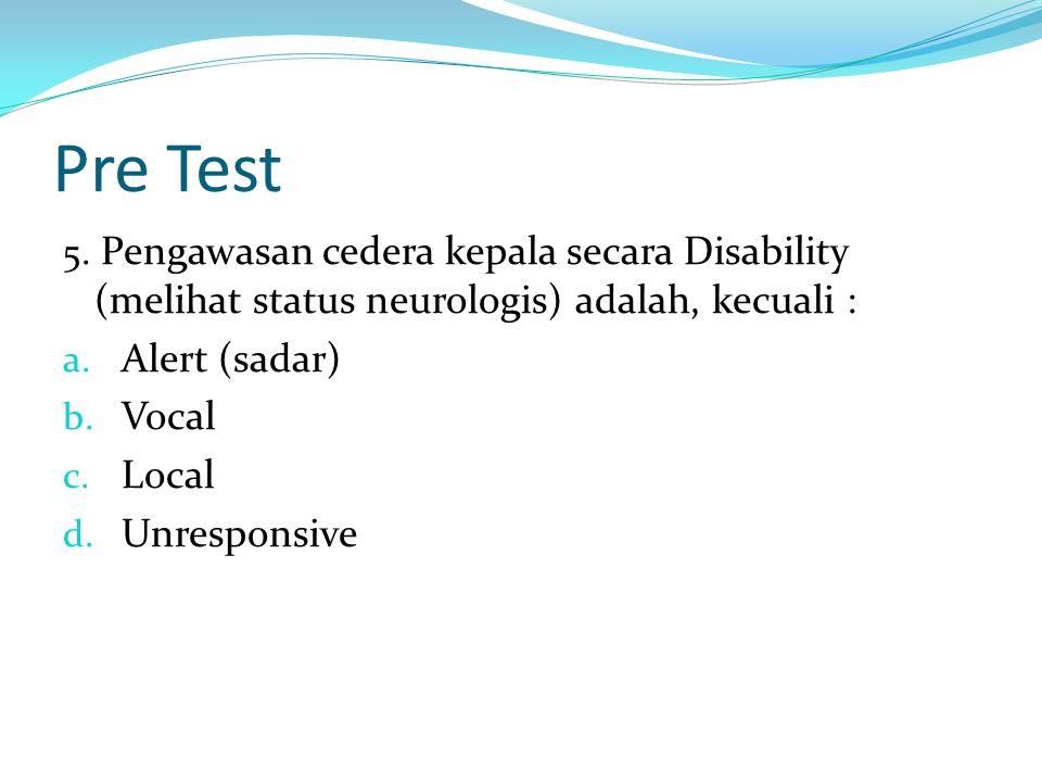 Post Test 3.Hal-hal yang mempengaruhi kondisi fisiologi kepala adalah, kecuali : a.