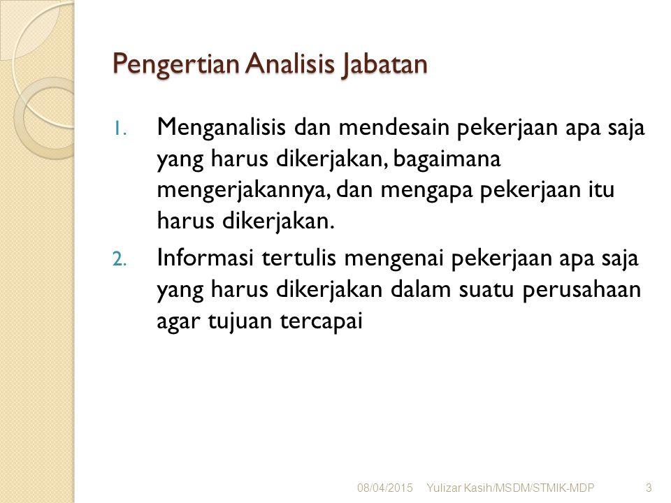 Pengertian Analisis Jabatan 1. Menganalisis dan mendesain pekerjaan apa saja yang harus dikerjakan, bagaimana mengerjakannya, dan mengapa pekerjaan it