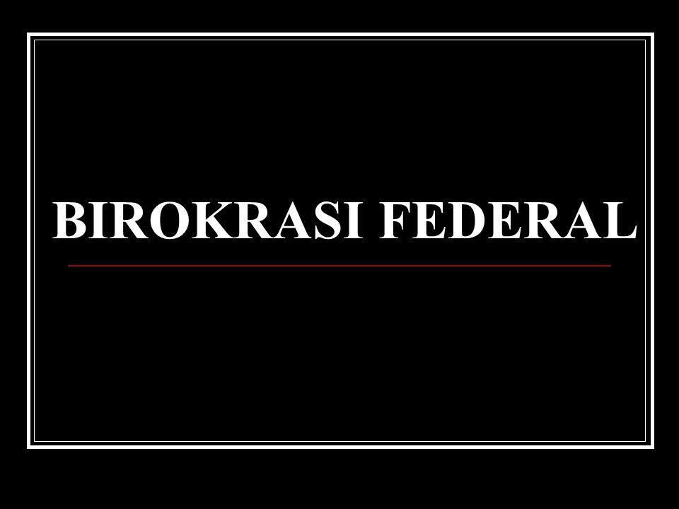 BIROKRASI FEDERAL
