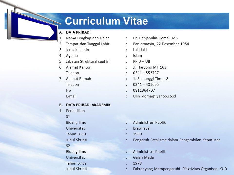 LOGO Curriculum Vitae A.DATA PRIBADI 1.Nama Lengkap dan Gelar:Dr. Tjahjanulin Domai, MS 2.Tempat dan Tanggal Lahir:Banjarmasin, 22 Desember 1954 3.Jen