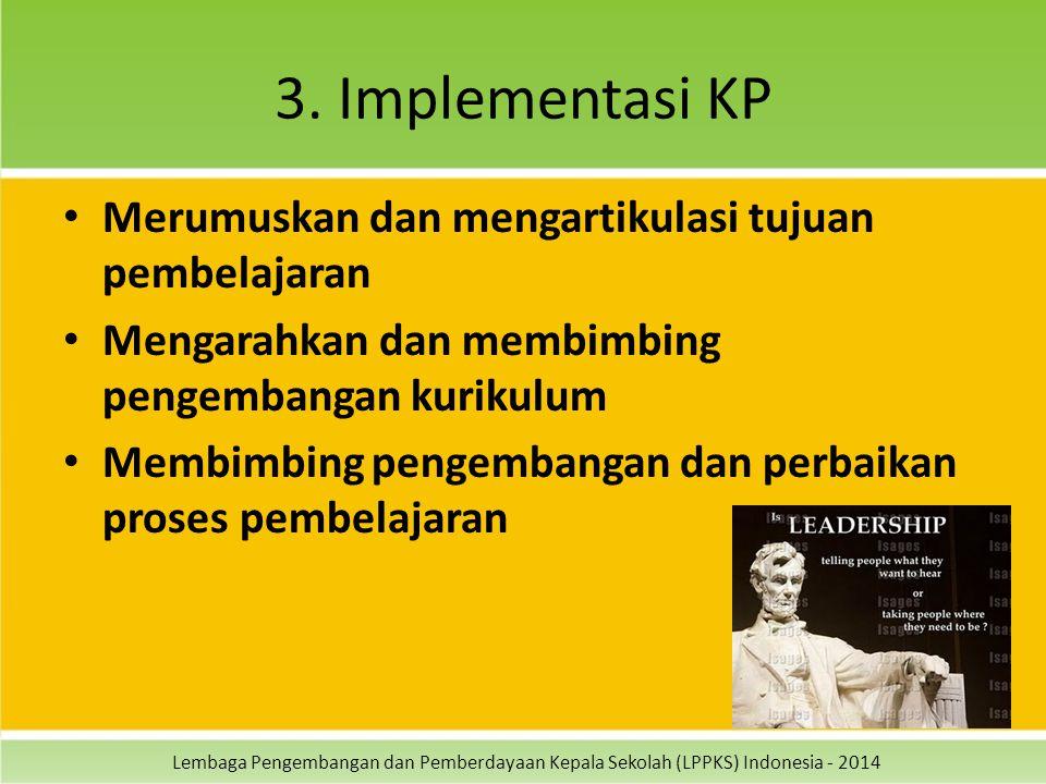 Lembaga Pengembangan dan Pemberdayaan Kepala Sekolah (LPPKS) Indonesia - 2014 3. Implementasi KP Merumuskan dan mengartikulasi tujuan pembelajaran Men