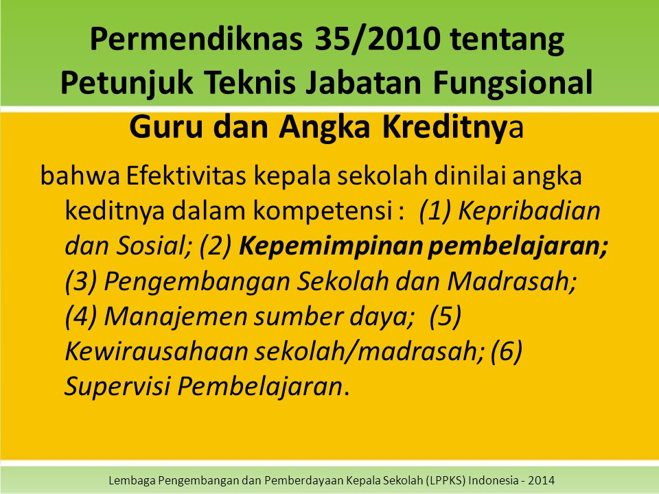 Lembaga Pengembangan dan Pemberdayaan Kepala Sekolah (LPPKS) Indonesia - 2014 Permendiknas 35/2010 tentang Petunjuk Teknis Jabatan Fungsional Guru dan