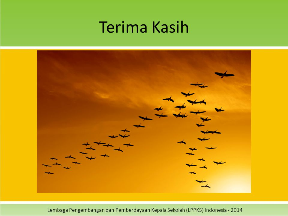 Lembaga Pengembangan dan Pemberdayaan Kepala Sekolah (LPPKS) Indonesia - 2014 Terima Kasih