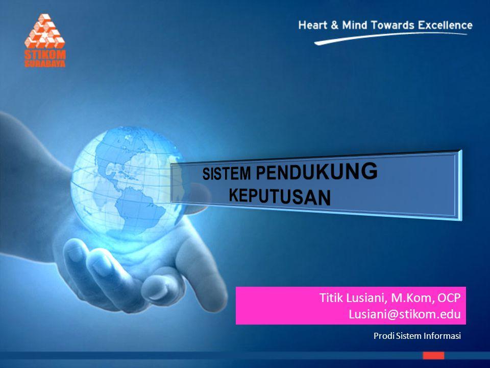 Prodi Sistem Informasi Titik Lusiani, M.Kom, OCP Lusiani@stikom.edu