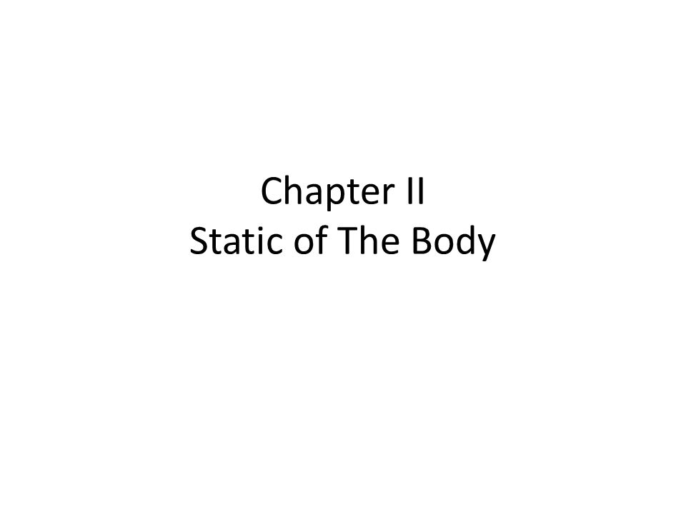 Chapter II Static of The Body