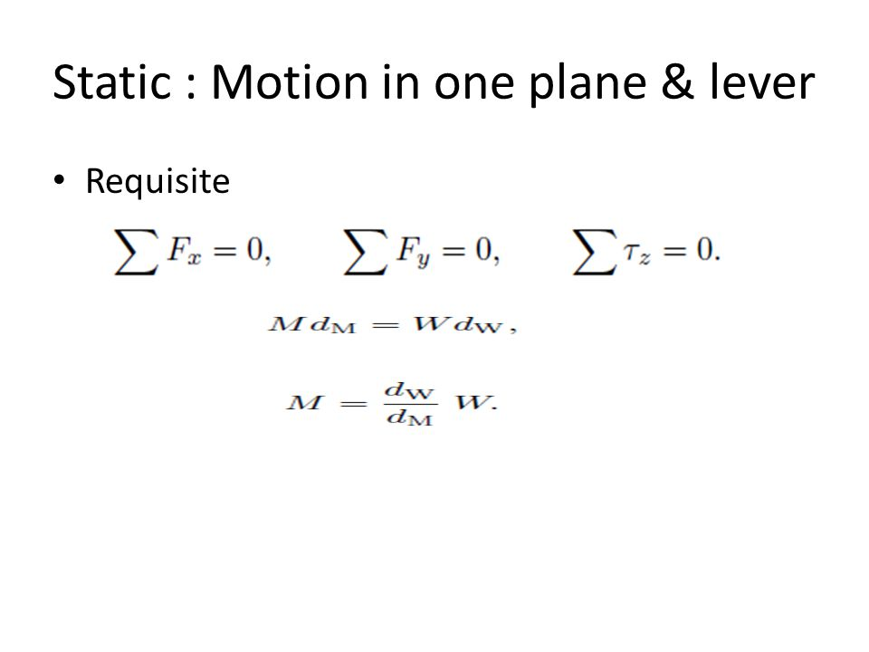 Static : Motion in one plane & lever Requisite