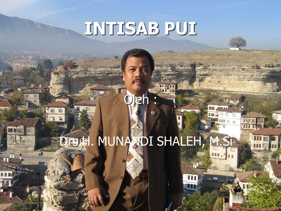 INTISAB PUI Oleh : Drs.H. MUNANDI SHALEH, M.Si