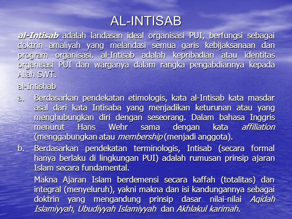 AL-INTISAB al-Intisab adalah landasan ideal organisasi PUI, berfungsi sebagai doktrin amaliyah yang melandasi semua garis kebijaksanaan dan program or