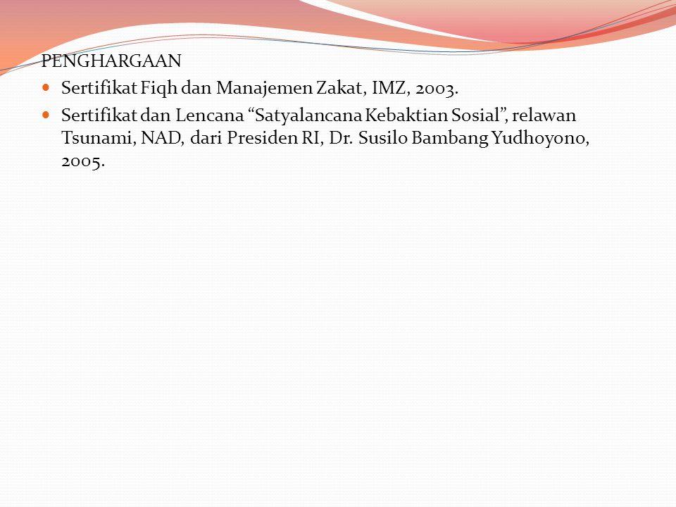 PENGHARGAAN Sertifikat Fiqh dan Manajemen Zakat, IMZ, 2003.