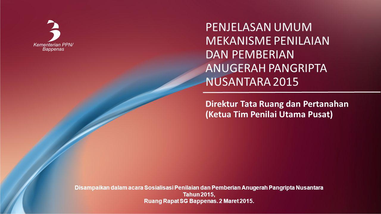 TUGAS PEMERINTAH PROVINSI Penilaian Provinsi 1.Menyampaikan dokumen RKPD Tahun 2015 dan RPJMD Provinsi kepada Sekretariat Anugerah Pangripta Nusantara Tahun 2015 Kementerian PPN/Bappenas.