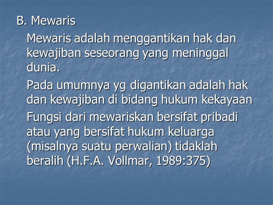 C.Pewaris Pewaris adalah Orang yang meninggalkan warisan.