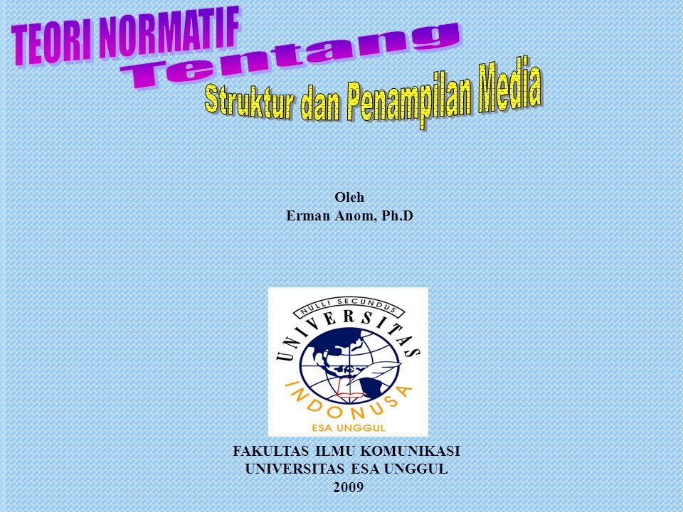 FAKULTAS ILMU KOMUNIKASI UNIVERSITAS ESA UNGGUL 2009 Oleh Erman Anom, Ph.D