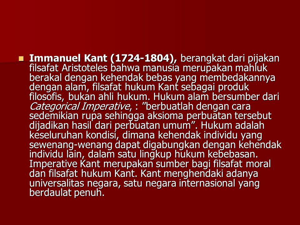 Immanuel Kant (1724-1804), berangkat dari pijakan filsafat Aristoteles bahwa manusia merupakan mahluk berakal dengan kehendak bebas yang membedakannya