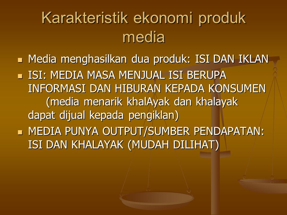 TV: MENGANDALKAN PENDAPATAN DENGAN MENJUAL KHALAYAK KEPADA PENGIKLAN TV: MENGANDALKAN PENDAPATAN DENGAN MENJUAL KHALAYAK KEPADA PENGIKLAN STUDIO FIL DAN PENERBIT BUKU: MENGANDALKAN PENDAPATAN PADA PENJUALAN ISI DAN TIDAK MENJUAL PADA PENGIKLAN STUDIO FIL DAN PENERBIT BUKU: MENGANDALKAN PENDAPATAN PADA PENJUALAN ISI DAN TIDAK MENJUAL PADA PENGIKLAN BILLBOARD, FLYER: SEPENUHNYA IKLAN BILLBOARD, FLYER: SEPENUHNYA IKLAN