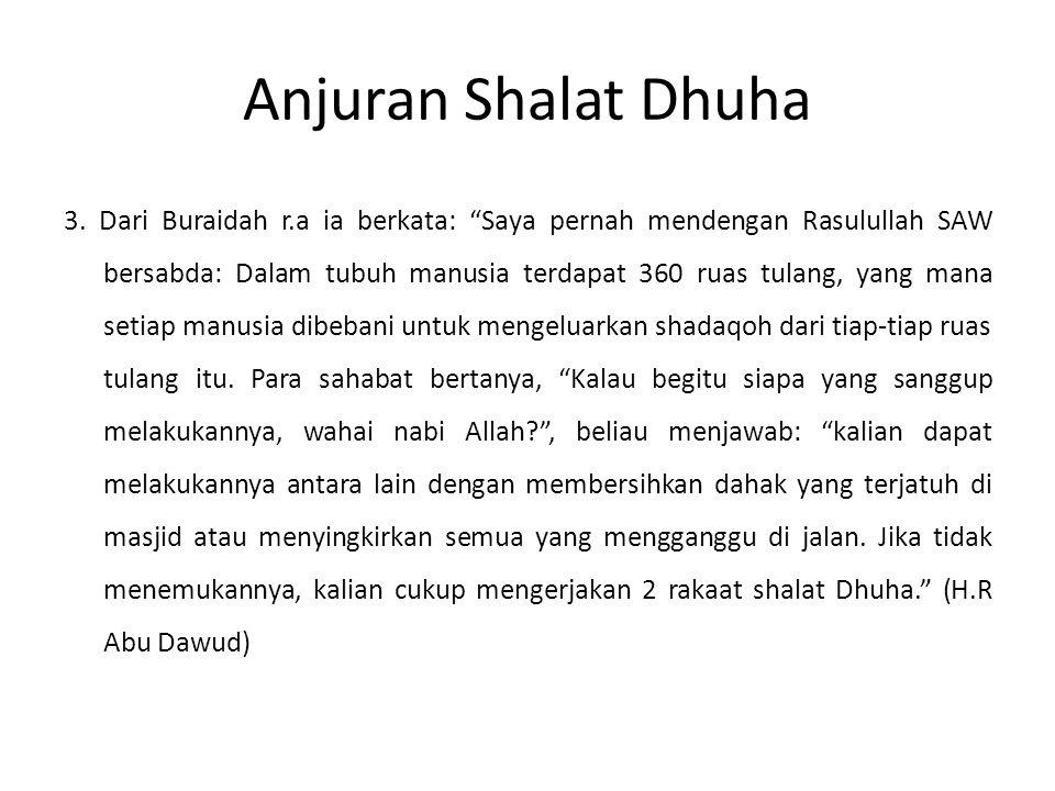 """Anjuran Shalat Dhuha 3. Dari Buraidah r.a ia berkata: """"Saya pernah mendengan Rasulullah SAW bersabda: Dalam tubuh manusia terdapat 360 ruas tulang, ya"""