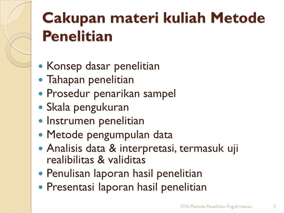 Rencana penyusunan Modul Metode Penelitian STIS STIS-Metode Penelitian-Puguh Irawan4