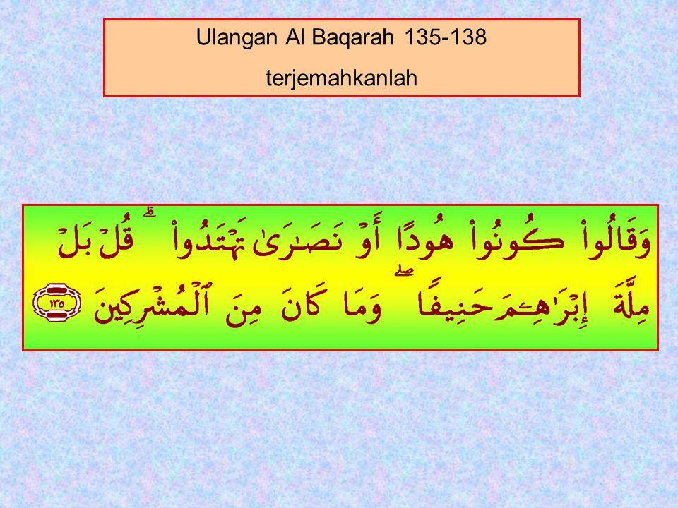 138.Shibghah Allah. dan siapakah yang lebih baik shibghahnya dari pada Allah.