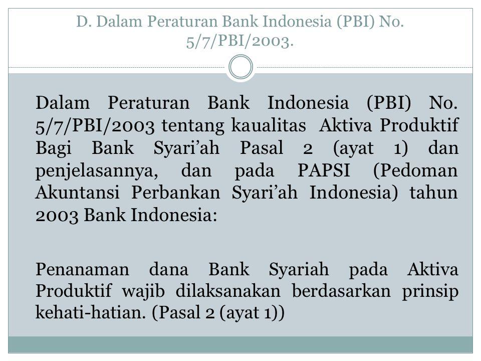 D. Dalam Peraturan Bank Indonesia (PBI) No. 5/7/PBI/2003. Dalam Peraturan Bank Indonesia (PBI) No. 5/7/PBI/2003 tentang kaualitas Aktiva Produktif Bag