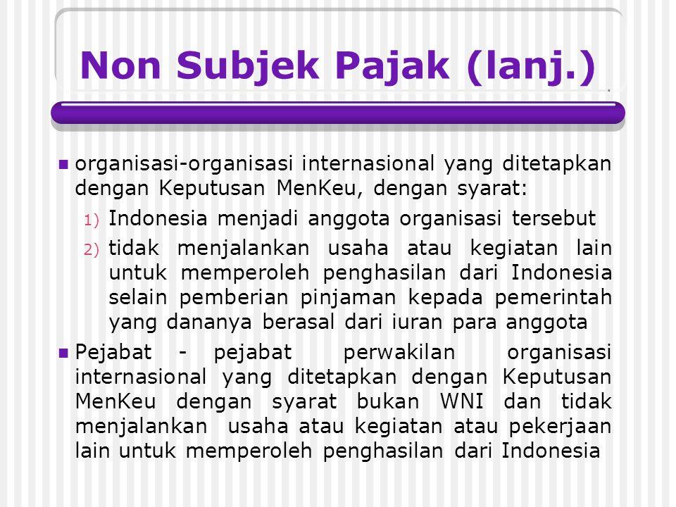 Non Subjek Pajak kantor perwakilan negara asing pejabat-pejabat perwakilan diplomatik, dan konsulat atau pejabat-pejabat lain dari negara asing, dan o