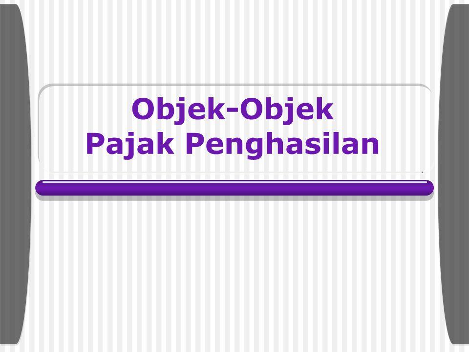Non Subjek Pajak (lanj.) organisasi-organisasi internasional yang ditetapkan dengan Keputusan MenKeu, dengan syarat: 1) Indonesia menjadi anggota orga
