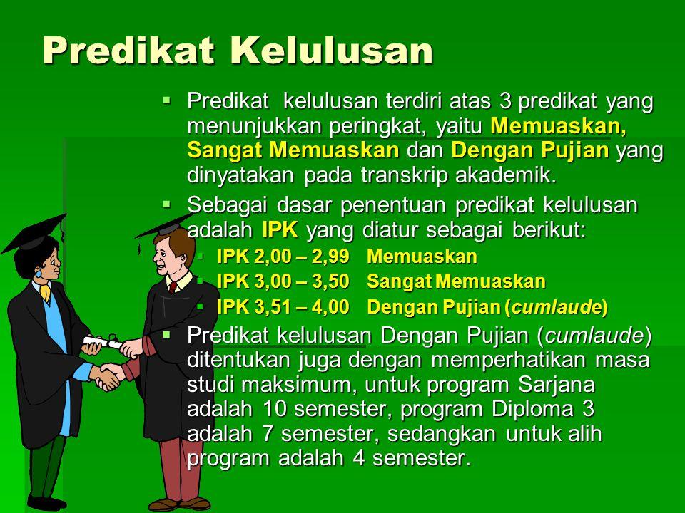 Predikat Kelulusan  Predikat kelulusan terdiri atas 3 predikat yang menunjukkan peringkat, yaitu Memuaskan, Sangat Memuaskan dan Dengan Pujian yang d