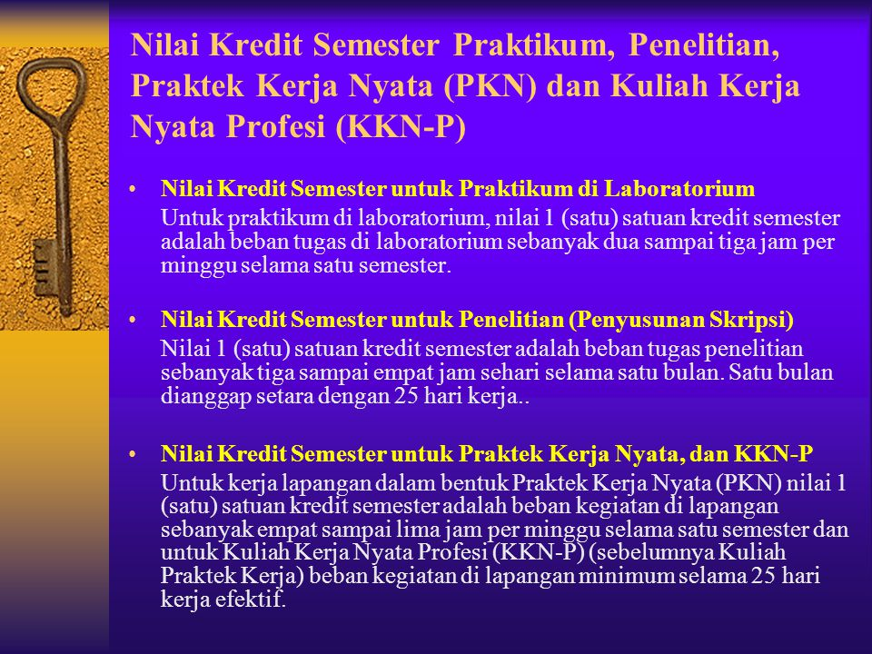 Nilai Kredit Semester Praktikum, Penelitian, Praktek Kerja Nyata (PKN) dan Kuliah Kerja Nyata Profesi (KKN-P) Nilai Kredit Semester untuk Praktikum di