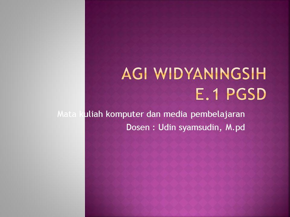 Mata kuliah komputer dan media pembelajaran Dosen : Udin syamsudin, M.pd