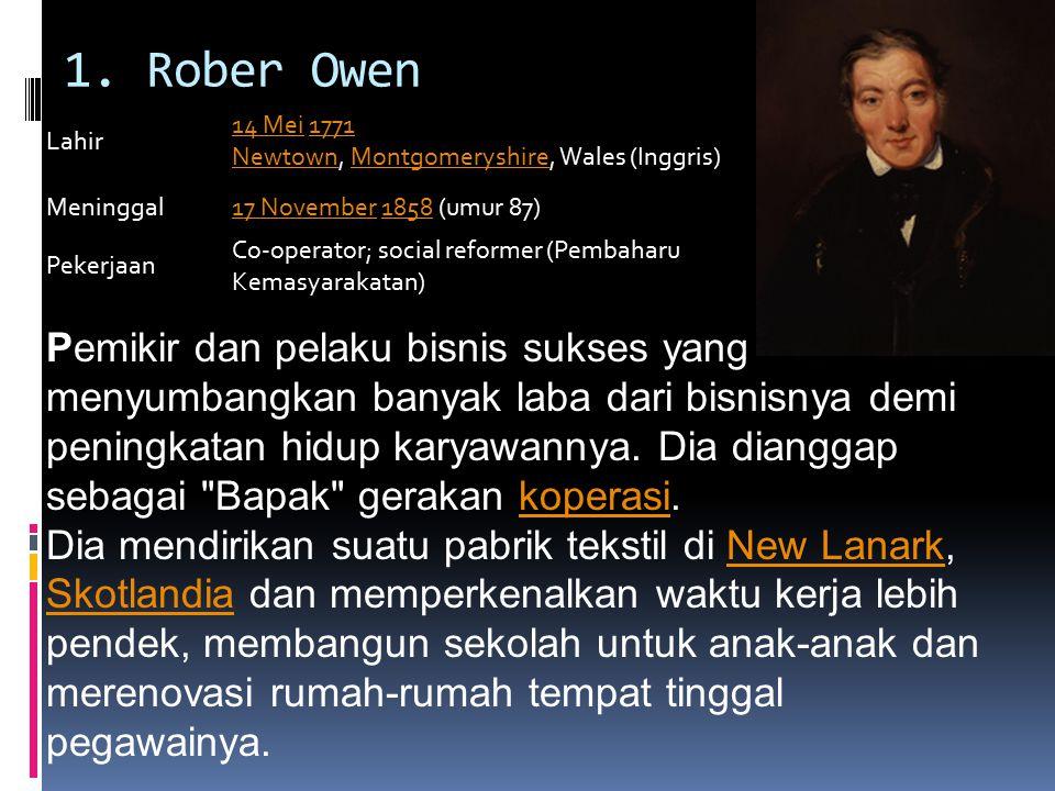 1. Rober Owen Lahir 14 Mei14 Mei 1771 Newtown, Montgomeryshire, Wales (Inggris)1771 NewtownMontgomeryshire Meninggal17 November17 November 1858 (umur