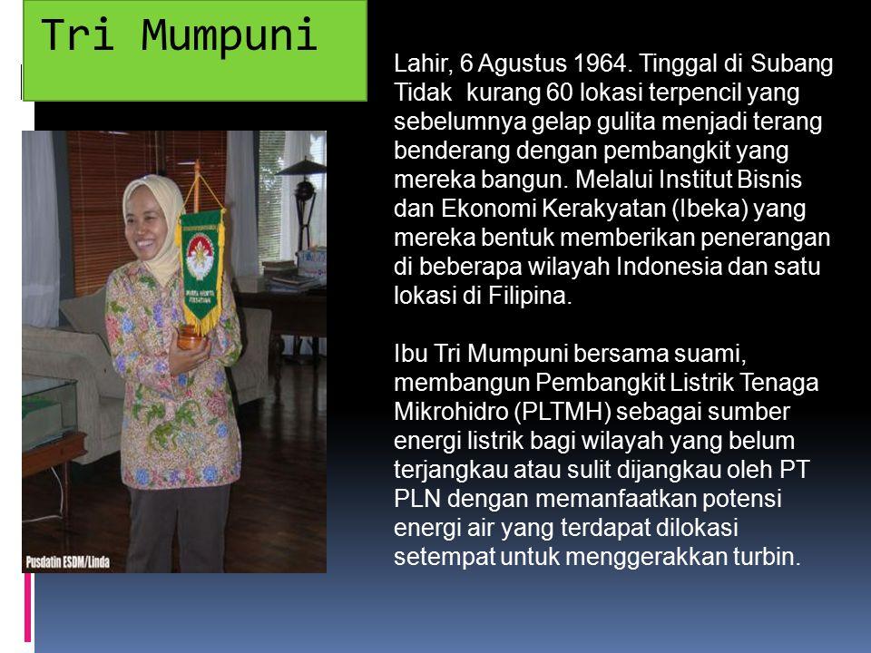 Tri Mumpuni Lahir, 6 Agustus 1964.