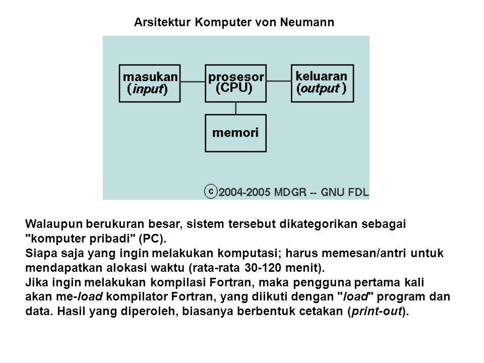Arsitektur Komputer von Neumann Walaupun berukuran besar, sistem tersebut dikategorikan sebagai