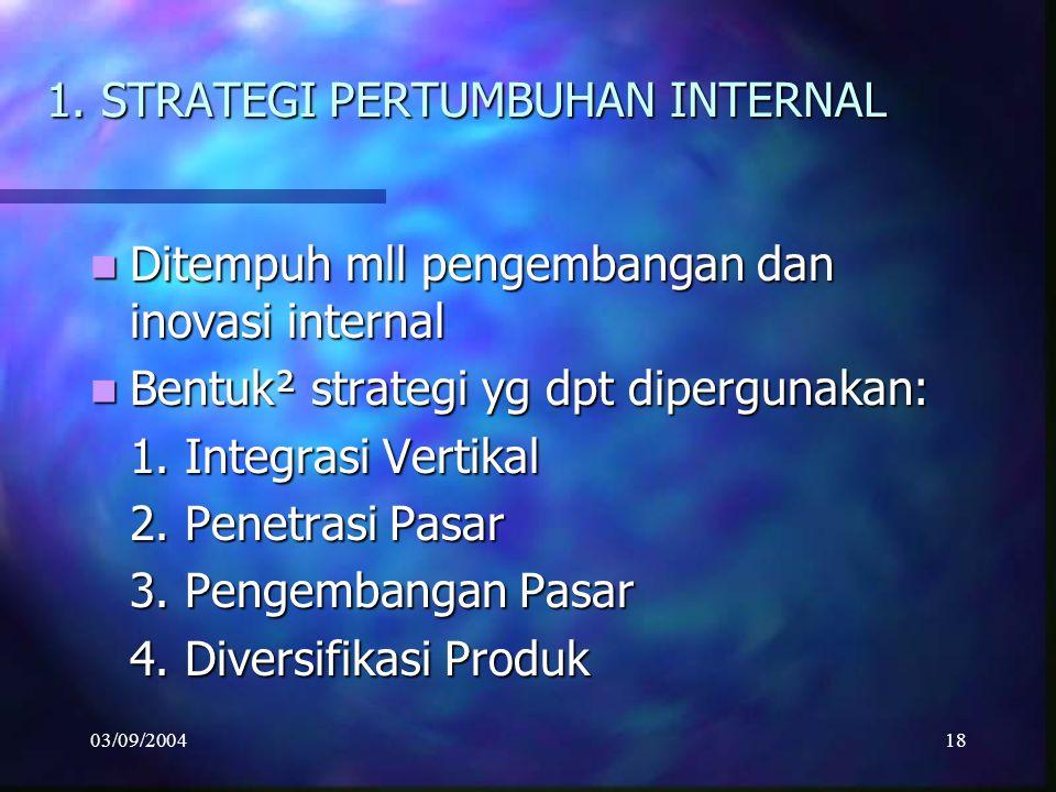 03/09/200417 MASTER STRATEGI Untuk mengarahkan org meraih strategic goals sekaligus melaksanakan misi yg diemban. Untuk mengarahkan org meraih strateg
