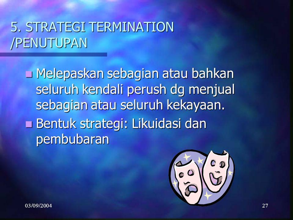 03/09/200426 4. STRATEGI STABILISASI Cocok diterapkan pd perush yg terpengaruh oleh perubahan konjungtur perekonomian Cocok diterapkan pd perush yg te