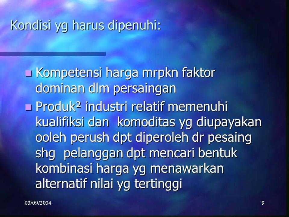 03/09/200419 Strategi ini dpt dikembangkan mll kombinasi antara produk perush dg lingkup pasar yg dilayani.