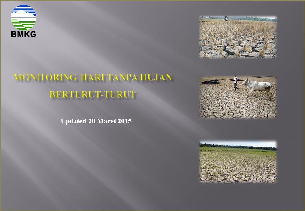 MONITORING HARI TANPA HUJAN BERTURUT-TURUT SUMATERA UPDATED 20 MARET 2015 Sangat Pendek (1 – 5) Hari Pendek (6 – 10) Hari Menengah (11 – 20) Hari Panjang (21 - 30) Hari Sangat Panjang (31 - 60) Hari Kekeringan Ekstrim (> 60) Hari Politani Tanjungpati Pu Tapan Rao Salimpaung Saruaso Sei Dareh Sei Tarab Simpati Sukamenanti Suliki Tanjung Gadang Tanjung Lolo Timpeh Uptb Talamau Sumut Arse Binaka/Gunungsitoli Bpp Pangaribuan Bpp Siarang-arang/Tarutung Bpp Siatas Barita Bpp Tanjung Selamat Hutakoje Koptan Sogawu Onowembo Pmpk Sitinjo Ptpn Iii Aek Nabara Utara Ptpn Iii Bandar Betsy Ptpn Iv Sidamanik Si 4 Rube Resdes Sidikalang Sinabung Tiga Pancur