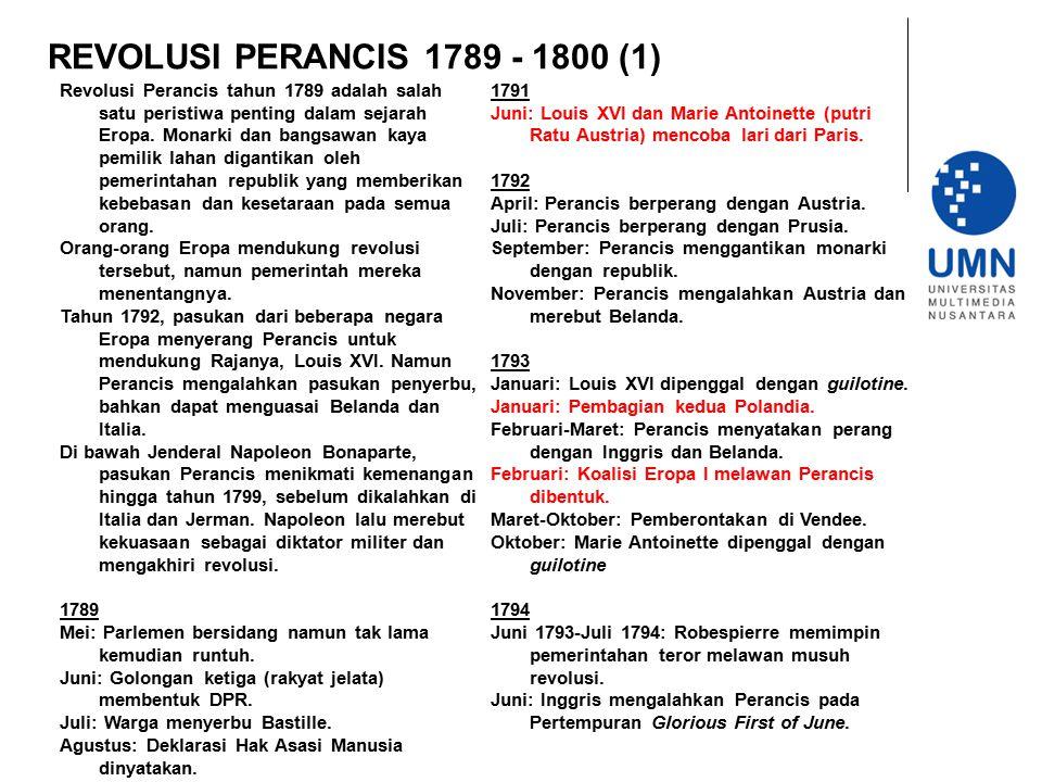 REVOLUSI PERANCIS 1789 - 1800 (1) Revolusi Perancis tahun 1789 adalah salah satu peristiwa penting dalam sejarah Eropa. Monarki dan bangsawan kaya pem