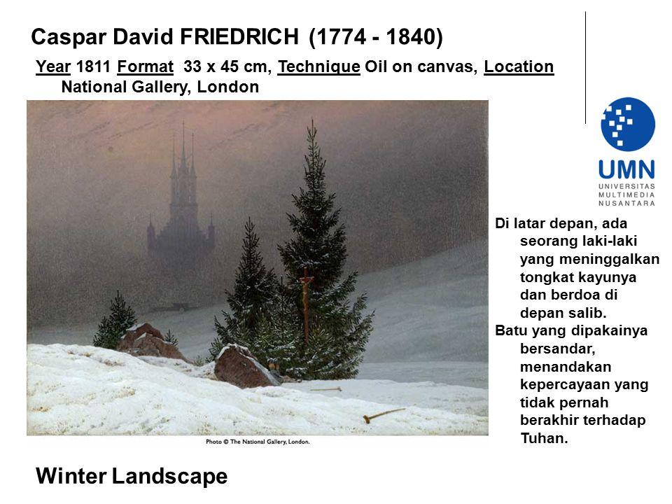 Year 1811 Format 33 x 45 cm, Technique Oil on canvas, Location National Gallery, London Winter Landscape Caspar David FRIEDRICH (1774 - 1840) Di latar