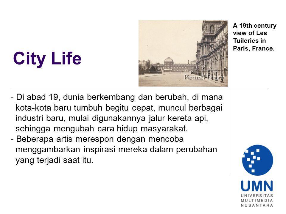 City Life - Di abad 19, dunia berkembang dan berubah, di mana kota-kota baru tumbuh begitu cepat, muncul berbagai industri baru, mulai digunakannya ja