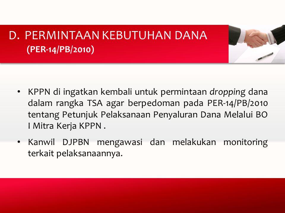 KPPN di ingatkan kembali untuk permintaan dropping dana dalam rangka TSA agar berpedoman pada PER-14/PB/2010 tentang Petunjuk Pelaksanaan Penyaluran Dana Melalui BO I Mitra Kerja KPPN.