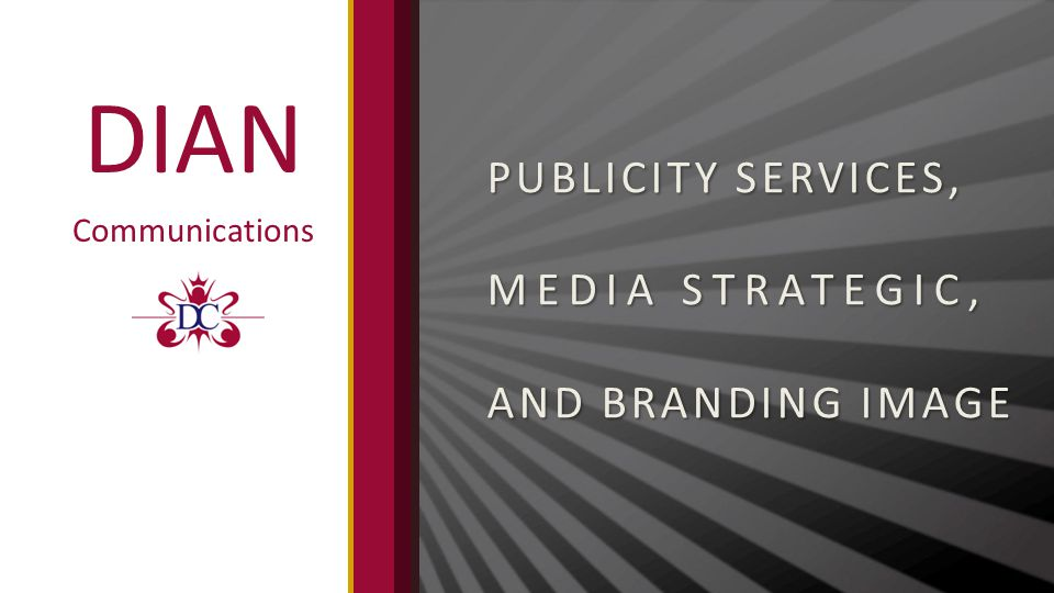 PUBLICITY SERVICES, MEDIA STRATEGIC, AND BRANDING IMAGE DIAN Communications