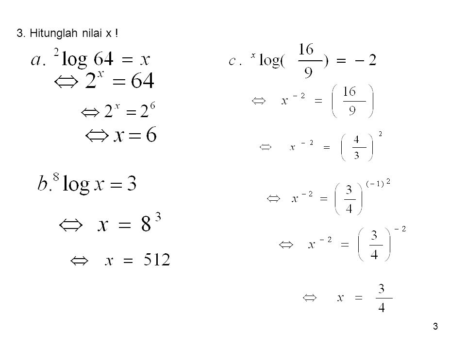 14 Latihan soal-soal : 1.Log 1,3 2.Log 2,45 3.Log 25,3 4.Log 345 5.Log 2678 6.Log 67890 7.Log 0,0253 8.Log 0,00345
